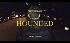 "Mister Lies ""Hounded"""