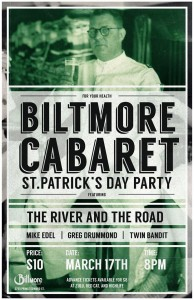 THE BILTMORE CABARET ST PATRICK'S DAY PARTY W/ THE RIVER AND THE ROAD @ The Biltmore Cabaret