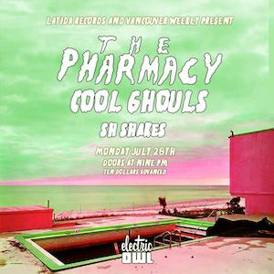 The Pharmacy (SEA) + Cool Ghouls (SF) + Sh-Shakes at Electric Owl @ Electric Owl Social Club | Vancouver | Washington | United States