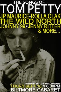 SONGS OF TOM PETTY with JP MAURICE, ROLLA OLAK, THE WOLD NORTH, JOHNNY 99, JENNY RITTER and more! @ Biltmore Cabaret