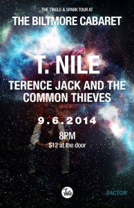 T. NILE on the 'Tingle & Spark Tour' with guest TERENCE JACK & THE COMMON THIEVES  @ Biltmore Cabaret