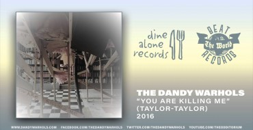 """The Dandy Warhols sign with Dine Alone Records, share """"You Are Killing Me"""""""